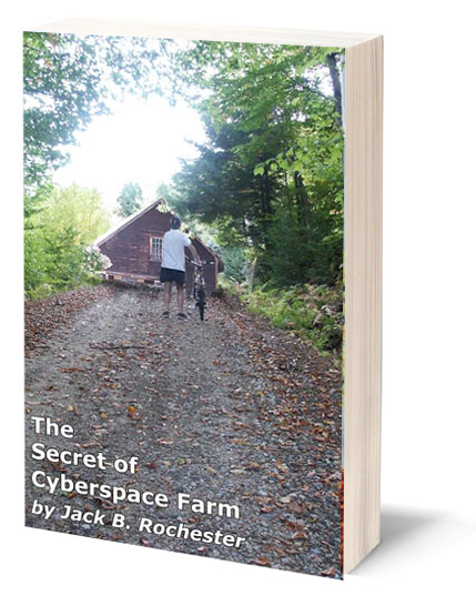 the-secrets-of-cyberspace-farm-by-jack-rochester